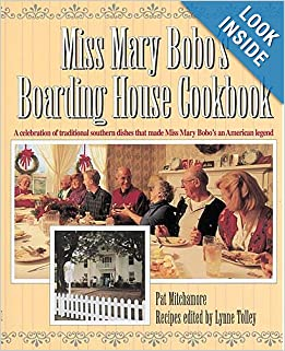 Miss Mary Bobo's Boarding House Cookbook: A Celebration of Traditional Southern Dishes that Made Miss Mary... by Pat Mitchamore and Lynne Tolley