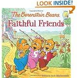 The Berenstain Bears Faithful Friends (Berenstain Bears/Living Lights)