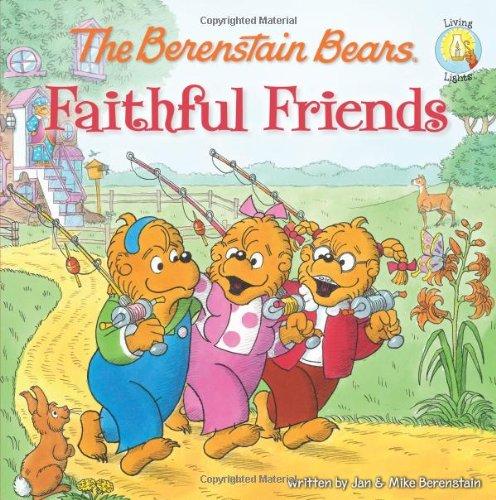 The Berenstain Bears Faithful Friends (Berenstain Bears/Living Lights) PDF