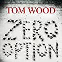 Zero Option (Tesseract 2) Audiobook by Tom Wood Narrated by Charles Rettinghaus