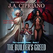 The Builder's Greed: The Legendary Builder, Volume 2 | [J. A. Cipriano]