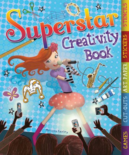 The Superstar Creativity Book: With Games, Cut-Outs, Art Paper, Stickers, and Stencils (Creativity Activity Books) PDF