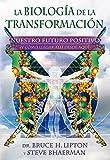 img - for La biolog a de la transformaci n / Spontaneous Evolution: Nuestro futuro positivo (y c mo llegar all  desde aqu ) / Our Positive Future (Spanish Edition) book / textbook / text book