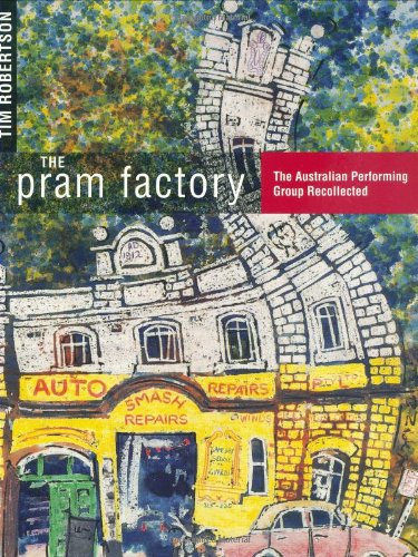 The Pram Factory: The Australian Performing Group Recollected (Beihefte zur Zeitschrift fuer die Alttestamentliche Wisse