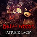 Dream Woods Audiobook by Patrick Lacey Narrated by Joe Hempel