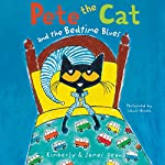 Pete the Cat and the Bedtime Blues | James Dean,Kimberly Dean