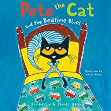 Pete the Cat and the Bedtime Blues (       UNABRIDGED) by James Dean, Kimberly Dean Narrated by Lewis Grosso