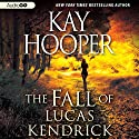 The Fall of Lucas Kendrick (       UNABRIDGED) by Kay Hooper Narrated by Cynthia Darlow