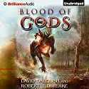 Blood of Gods: The Breaking World, Book 3 Audiobook by David Dalglish, Robert J. Duperre Narrated by Nick Podehl
