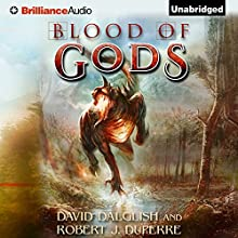 Blood of Gods: The Breaking World, Book 3 (       UNABRIDGED) by David Dalglish, Robert J. Duperre Narrated by Nick Podehl