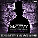 McLevy: The Collected Editions, Series 9 & 10: Eight episodes of the BBC Radio 4 crime drama series Radio/TV Program by David Ashton Narrated by Brian Cox, Siobhan Redmond