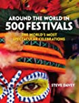 Around the World in 500 Festivals (Cu...