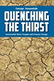 img - for Quenching the Thirst: Sustainable Water Supply and Climate Change book / textbook / text book