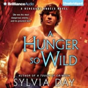 A Hunger So Wild: Renegade Angels Trilogy, Book 2 | [Sylvia Day]