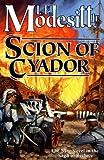 Scion of Cyador (Saga of Recluce) (0312873794) by Modesitt, L. E.