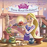 Three Royal Birthdays! (Disney Princess) (Super Deluxe Pictureback)