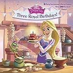 Three Royal Birthdays! (Disney Princess)