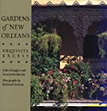 echange, troc Lake Douglas, Jeannette Hardy - Gardens of New Orleans: Exquisite Excess