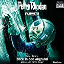 Blick in den Abgrund (Perry Rhodan NEO 123) Audiobook by Rainer Schorm Narrated by Hanno Dinger