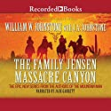 The Family Jensen: Massacre Canyon Audiobook by William W. Johnstone Narrated by Jack Garrett