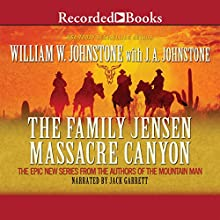 The Family Jensen: Massacre Canyon (       UNABRIDGED) by William W. Johnstone Narrated by Jack Garrett