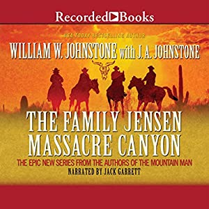 The Family Jensen: Massacre Canyon | [William W. Johnstone]