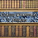 Classic Christmas Stories Audiobook by Hans Christian Andersen, Louisa May Alcott, Henry Wadsworth Longfellow, L. Frank Baum, O. Henry, Clement C. Moore, Lucy Maud Montgomery Narrated by Paul Albertson