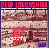 Deep Lancashire: Songs, Ballads & Verse from the Industrial North West of Englandby Various Folk