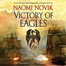 Victory of Eagles: Temeraire, Book 5 Audiobook by Naomi Novik Narrated by Simon Vance