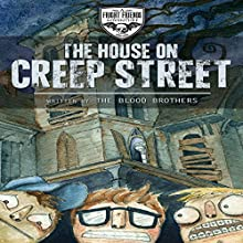 The House on Creep Street: Fright Friends Adventures (       UNABRIDGED) by Blood Brothers Narrated by Steve Gray