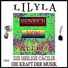 Die heilige Cäcilie oder die Macht der Musik Hörbuch von Heinrich von Kleist Gesprochen von: Friedrich Frieden
