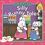 img - for Silly Bunny Tales (Max and Ruby) book / textbook / text book