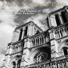 Notre-Dame de Paris: The History and Legacy of France's Most Famous Cathedral Hörbuch von  Charles River Editors Gesprochen von: Bill Hare