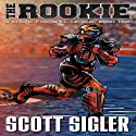 The Rookie: Book 1: Galactic Football League Audiobook by Scott Sigler Narrated by Scott Sigler