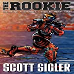 The Rookie: Book 1: Galactic Football League (       UNABRIDGED) by Scott Sigler Narrated by Scott Sigler