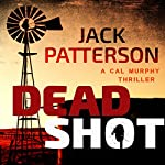 Dead Shot (       UNABRIDGED) by Jack Patterson Narrated by Sonny Dufault