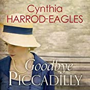 Goodbye Piccadilly: War at Home, 2014 | Cynthia Harrod-Eagles