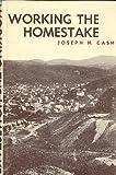 Working the Homestake