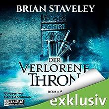 Der verlorene Thron (Thron-Serie 1) Hörbuch von Brian Staveley Gesprochen von: Denis Abrahams