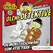 Die Monsterschwäne vom Hyde Park (Olchi-Detektive 5) | Erhard Dietl, Barbara Iland-Olschewski