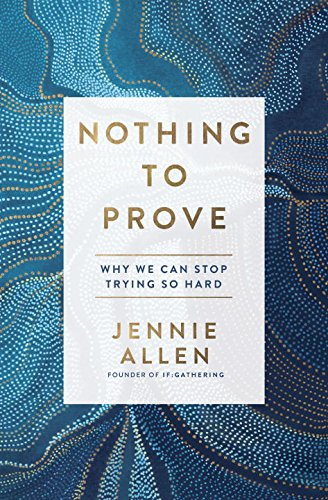 Nothing to Prove: Why We Can Stop Trying So Hard cover