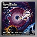 Allianz der Galaktiker (Perry Rhodan Silber Edition 85) | Clark Darlton,Kurt Mahr,Hans Kneifel,H. G. Ewers,William Voltz