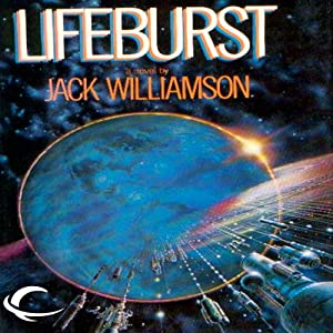 Lifeburst | [Jack Williamson]