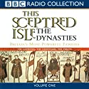 The Dynasties, Volume 1: This Sceptred Isle (       UNABRIDGED) by Christopher Lee Narrated by Anna Massey