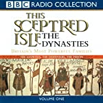 The Dynasties, Volume 1: This Sceptred Isle | Christopher Lee