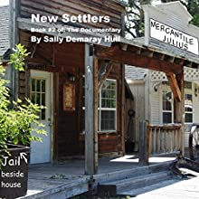 New Settlers: The Documentary, Book 2 Audiobook by Sally Demaray Hull Narrated by Esther Hardcastle