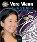 Vera Wang: A Passion for Bridal and Lifestyle Design (Crabtree Groundbreaker Biographies)