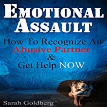 Emotional Assault: How to Recognize an Abusive Partner & Get Help Now (       UNABRIDGED) by Sarah Goldberg Narrated by Amy Baron Smolinski