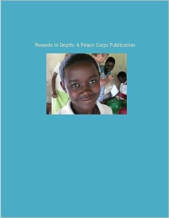 Rwanda in Depth: A Peace Corps Publication