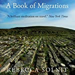 A Book of Migrations | Rebecca Solnit